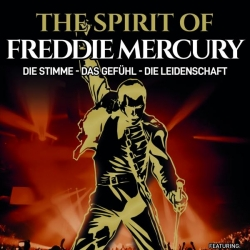The Spirit of Freddie Mercury © ASA Event GmbH
