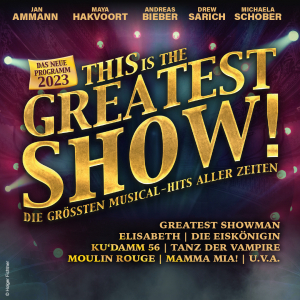 This is the greatest Show 2022 © Show Factory Entertainment GmbH